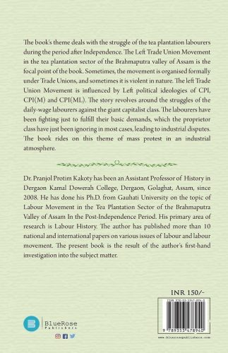 The Left Trade Union Movement in Assam A study in the Tea Plantation Sector - Blue Rose Publishers